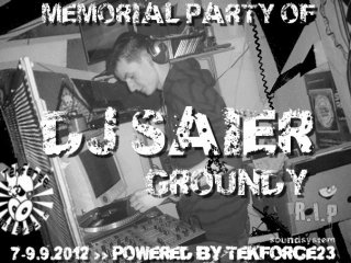DJ SAIER/GROUNDY MEMORIAL PARTY